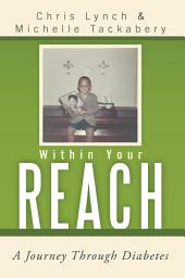 Within Your Reach: A Journey through Diabetes