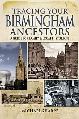 Tracing Your Birmingham Ancestors PDF
