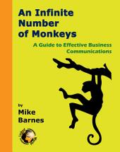 An Infinite Number of Monkeys: A Guide to Effective Business Communications
