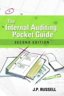 The Internal Auditing Pocket Guide, Second Edition: Preparing, Performing, Reporting, and Follow-up