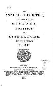 The Annual Register, Or, A View of the History, Politics, and Literature for the Year ...: Volume 9; Volume 79