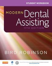 Student Workbook for Modern Dental Assisting - E-Book: Edition 11