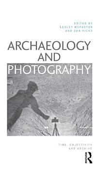 Archaeology and Photography PDF