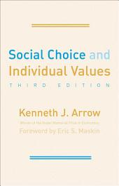 Social Choice and Individual Values: Edition 3