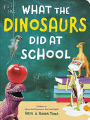 What the Dinosaurs Did at School PDF