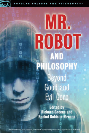 Mr  Robot and Philosophy