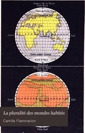 La pluralité des mondes habités: étude où l'on expose les conditions d'habitabilité des terres célestes, discutés au point de vue de l'astronomie, de la physiologie et de la philosophie naturelle