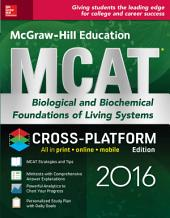McGraw-Hill Education MCAT Biological and Biochemical Foundations of Living Systems 2016 Cross-Platform Edition: Edition 2