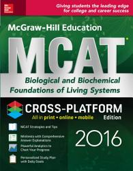 McGraw Hill Education MCAT Biological and Biochemical Foundations of Living Systems 2016 Cross Platform Edition PDF