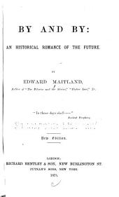 By and by: An Historical Romance of the Future