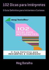 102 Dicas Para Intérpretes