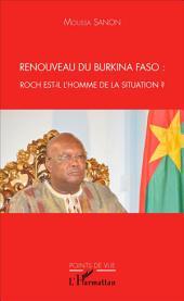 Renouveau du Burkina Faso: Roch est-il l'homme de la situation ?