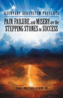 Pain  Failure  and Misery Are the Stepping Stones to Success PDF