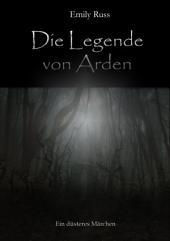 Die Legende von Arden: Ein düsteres Märchen