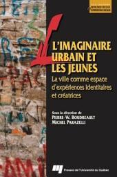 L' Imaginaire Urbain et les Jeunes: La Ville Comme Espace d'Expériences Identitaires et Créatrices