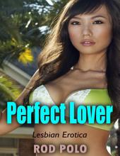 Perfect Lover (Lesbian Erotica)