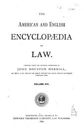 The American and English Encyclopedia of Law: Volume 16