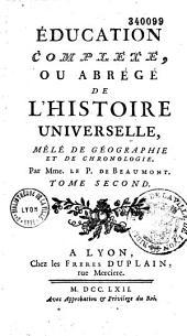 Education complète, ou Abrégé de l'Histoire universelle mêlé de géographie et de chronologie