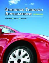 Statistics Through Applications: Edition 2