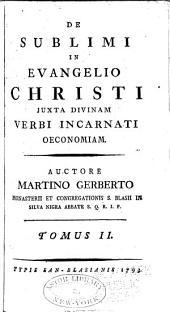 De sublimi in evangelio Christi: juxta divinam verbi incarnati oeconomiam, Volume 2