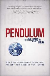 Pendulum: How Past Generations Shape Our Present and Predict Our Future