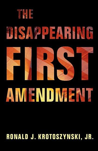 Download The Disappearing First Amendment Book