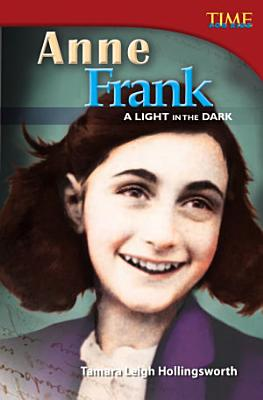 Anne Frank  A Light in the Dark