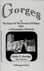 Gorges and the Grant of the Province of Maine 1622: A Tercentenary Memoiral