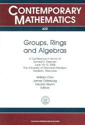 Groups, Rings and Algebras: A Conference in Honor of Donald S. Passman, June 10-12, 2005, the University of Wisconsin-Madison, Madison, Wisconsin