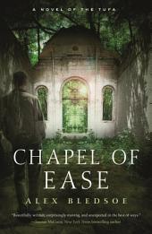 Chapel of Ease: A Novel of the Tufa
