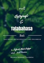 Balinese Orthography and Grammar: Ortografi dan Tatabahasa Bali