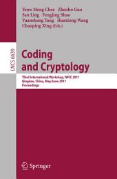 Coding and Cryptology: Third International Workshop, IWCC 2011, Qingdao, China, May 30-June 3, 2011. Proceedings