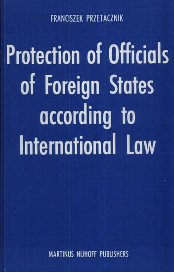 Protection of Officials of Foreign States According to International Law PDF