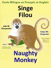 Singe Filou aide M. Charpentier - Naughty Monkey Helps Mr. Carpenter: Conte Bilingue en Français et Anglais.