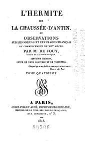 L'hermite de la Chaussée-d'Antin, ou Observations sur les moeurs et les usages français au commencement du XIXe siècle ...
