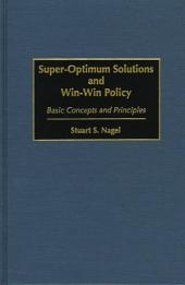 Super-optimum Solutions and Win-win Policy: Basic Concepts and Principles