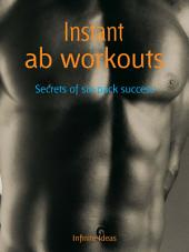 Instant ab workouts: Secrets of six pack success