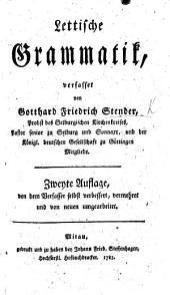 Lettische Grammatik ... Zweyte Auflage von dem Verfasser selbst ... vermehret, etc