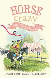 The Circus Horse: Horse Crazy