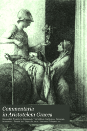 Commentaria in Aristotelem Graeca: Volume 18