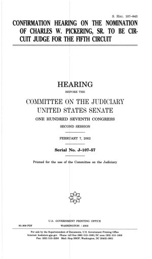Confirmation Hearing on the Nomination of Charles W  Pickering  Sr  to be Circuit Judge for the Fifth Circuit