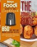 Ninja Foodi Smart XL Grill Cookbook - The Complete Guide