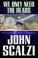 The Human Division  3  We Only Need the Heads PDF