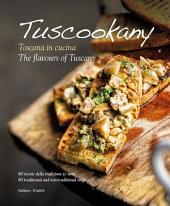 "Tuscookany , "" The flavours of Tuscany "" .: 80 traditional and non-traditional recipes"