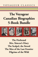 The Voyageur Canadian Biographies 5-Book Bundle