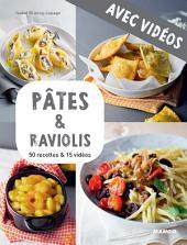 Pâtes & raviolis - Avec vidéos: 50 recettes & 15 vidéos