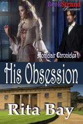 His Obsession [Montclair Chronicles 1]