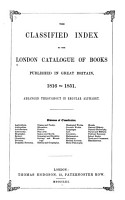 The Classified Index to the London Catalogue of Books Published in Great Britain 1816 to 1851     PDF