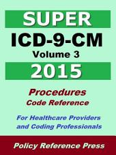 2015 Super ICD-9-CM Volume 3 (Procedures)
