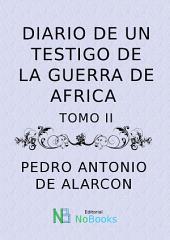 Diario de un testigo de la guerra de Africa: Tomo 2